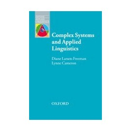OXFORD APPLIED LINGUISTICS: Complex Systems and Applied Linguistics an Introduction