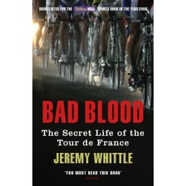 Bad Blood: The Secret Life of the Tour de France