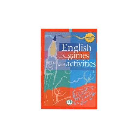 English with Games and Activities Intermediate Level ELI 9788853600011