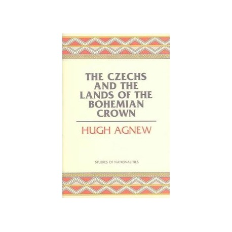 The Czechs and the Lands of the Bohemian Crown Hoover Institution Press 9780817844926