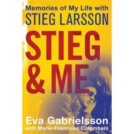 Stieg and Me: Memories of My Life with Stieg Larsson