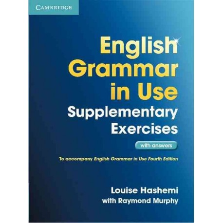 English Grammar in Use Supplementary Exercises New Edition with answers Cambridge University Press 9781107616417