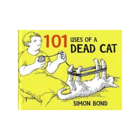 A Hundred and One Uses of a Dead Cat Methuen Publishing 9780413776907
