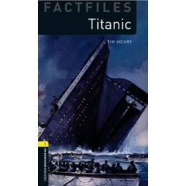 Oxford Bookworms Factfiles: Titanic