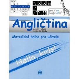 Hello Kids! angličtina pro 3. ročník základní školy - metodická kniha pro učitele