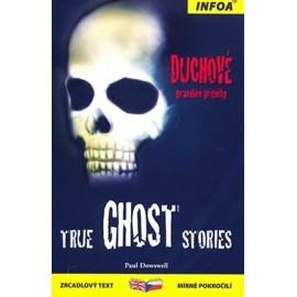 True Ghost Stories / Duchové - pravdivé příběhy