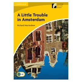 Cambridge Discovery Readers: A Little Trouble in Amsterdam + Online resources