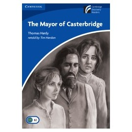 Cambridge Discovery Readers: The Mayor of Casterbridge + Online resources