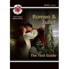 GCSE English Text Guide - Romeo and Juliet