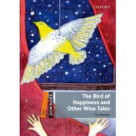 Oxford Dominoes: The Bird of Happiness and Other Wise Tales