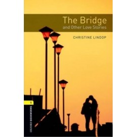 Oxford Bookworms: The Bridge and Other Love Stories
