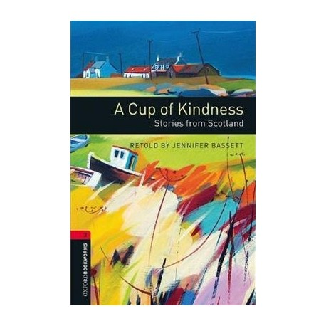 Oxford Bookworms: A Cup of Kindness - Stories from Scotland + CD Oxford University Press 9780194792837