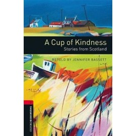 Oxford Bookworms: A Cup of Kindness - Stories from Scotland + CD