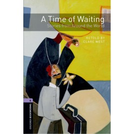 Oxford Bookworms: A Time of Waiting - Stories from Around the World