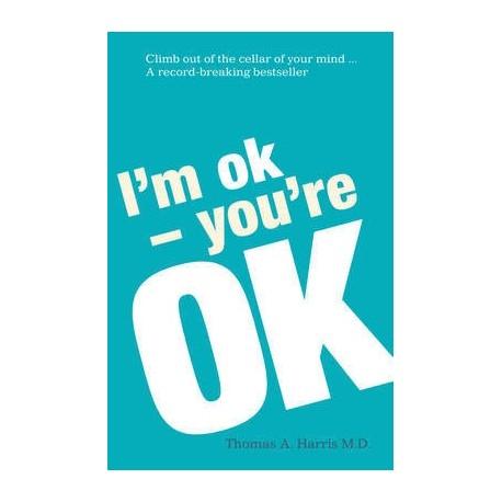 I'm Ok, You're Ok Arrow Books 9780099557555