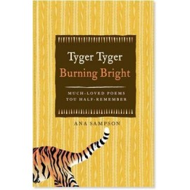 Tyger Tyger, Burning Bright: Much-Loved Poems You Half-Remember