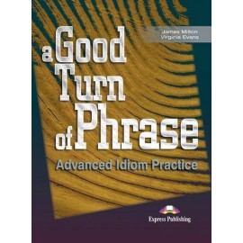 A Good Turn of Phrase - Idioms Student's Book