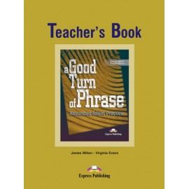 A Good Turn of Phrase - Idioms Teacher's Book