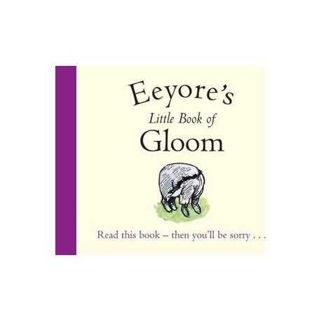 Eeyore's Little Book of Gloom Egmont Books 9781405267052