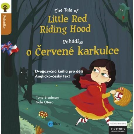 Traditional Tales: The Tale of Little Red Riding Hood / Pohádka o Červené Karkulce Edika 9788026601395
