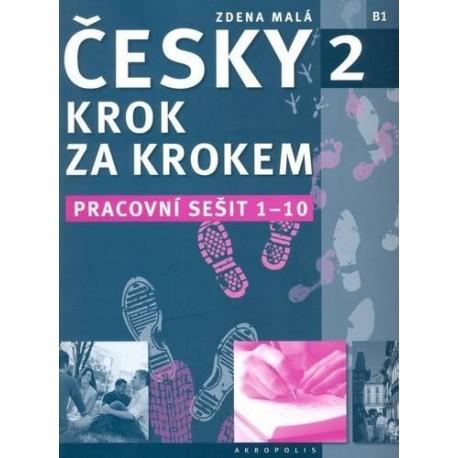 Česky krok za krokem 2 Pracovní sešit - lekce 1-10 Akropolis 9788087481660