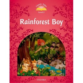 Classic Tales 2 2nd Edition: The Rainforest Boy