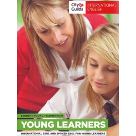 City & Guilds Young Learners International English & Spoken English for Speakers of Other Languages Student's Book 2 Elementary