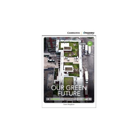 Our Green Future + Online Access Cambridge University Press 9781107672864