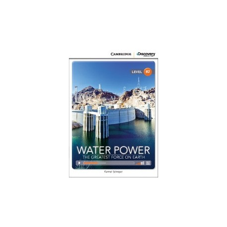 Water Power: The Greatest Force on Earth + Online Access Cambridge University Press 9781107688971