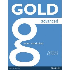 Gold Advanced New Edition for 2015 Exam Maximiser without Key + Online Audio