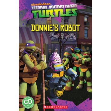 Popcorn ELT: Teenage Mutant Ninja Turtles - Donnie's Robot + CD (Level 3) Scholastic 9781909221697