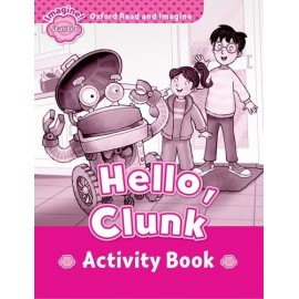 Oxford Read and Imagine Level Starter: Hello, Clunk Activity Book