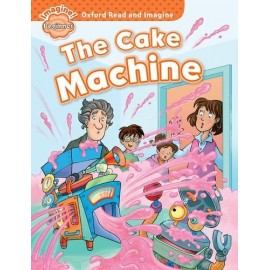 Oxford Read and Imagine Level Beginner: The Cake Machine