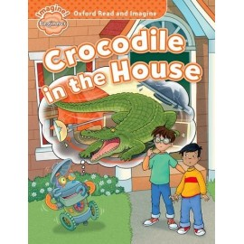 Oxford Read and Imagine Level Beginner: Crocodile in the House