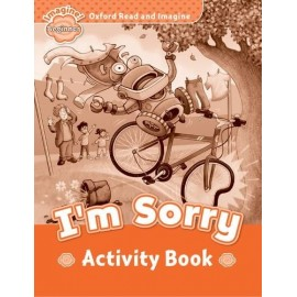 Oxford Read and Imagine Level Beginner: I'm Sorry Activity Book