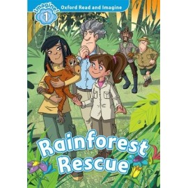 Oxford Read and Imagine Level 1: Rainforest Rescue