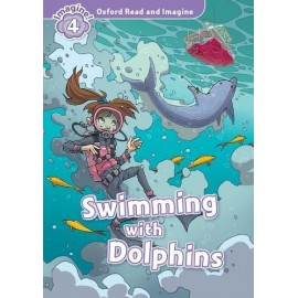 Oxford Read and Imagine Level 4: Swimming with the Dolphins + Audio CD