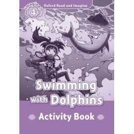 Oxford Read and Imagine Level 4: Swimming with the Dolphins Activity Book