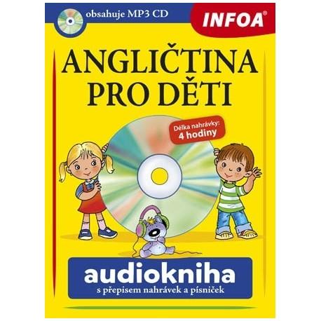 Angličtina pro děti + Audiokniha (MP3 Audio CD) INFOA 9788072408979