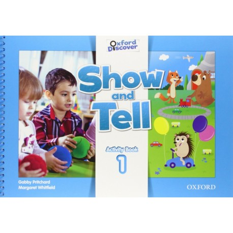 Oxford Discover Show and Tell 1 Activity Book Oxford University Press 9780194779029