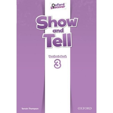Oxford Discover Show and Tell 3 Teacher's Book Oxford University Press 9780194779319