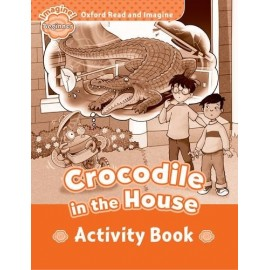 Oxford Read and Imagine Level Beginner: Crocodile in the House Activity Book