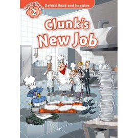 Oxford Read and Imagine Level 2: Clunk's New Job + Audio CD