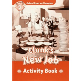 Oxford Read and Imagine Level 2: Clunk's New Job Activity Book