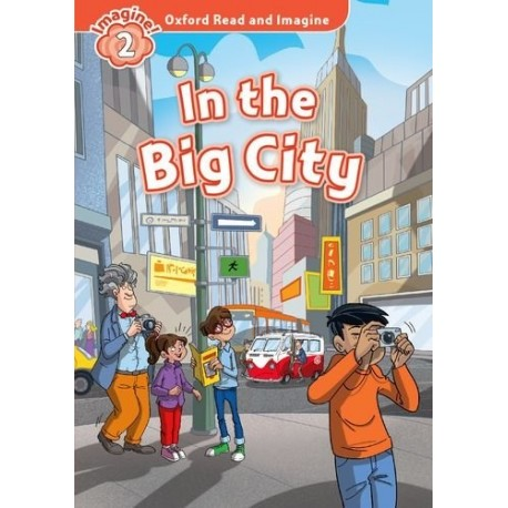 Oxford Read and Imagine Level 2: In the Big City + Audio CD Oxford University Press 9780194722872