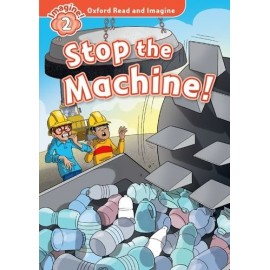 Oxford Read and Imagine Level 2: Stop the Machine + Audio CD