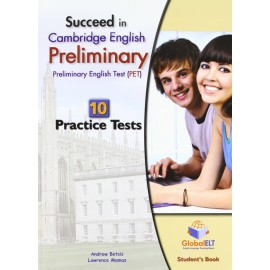 Succeed in Cambridge English Preliminary 10 Practice Tests Self-Study Edition