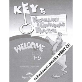 Welcome Plus 1 - 6 Vocabulary & Grammar Practice Key