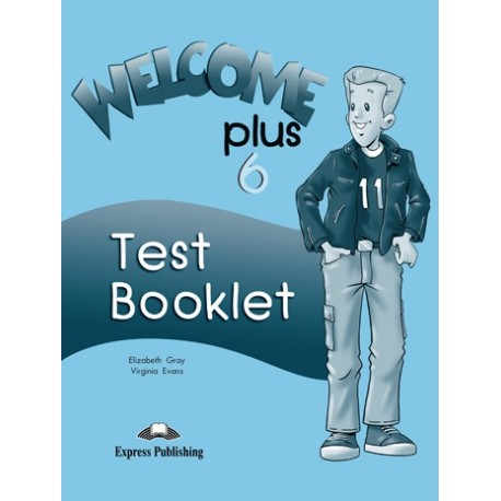 Welcome Plus 6 Test Booklet Express Publishing 9781843252870