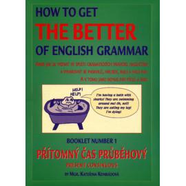 How to Get the Better of English Grammar 1 Přítomný čas průběhový